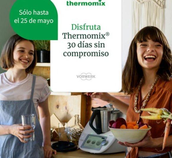 PRUEBA EL Thermomix® TM6 DURANTE 30 DÍAS