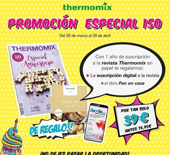 PROMOCIÓN ESPECIAL 150 REVISTA Thermomix®